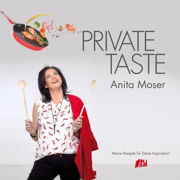 Private Taste Kochbuch von Anita Moser